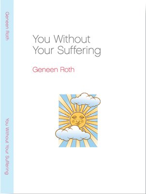 You Without Your Suffering